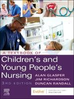 A Textbook of Children's and Young People's Nursing (Paperback)