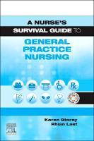 A Nurse's Survival Guide to General Practice Nursing