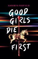 Good Girls Die First EBOOK (Paperback)