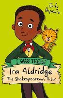 Ira Aldridge: The Shakespearean Actor - I Was There (Paperback)