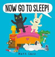 Now Go to Sleep! (Paperback)