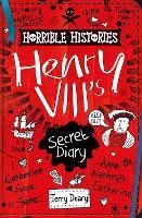 The Secret Diary of Henry VIII - Horrible Histories (Paperback)