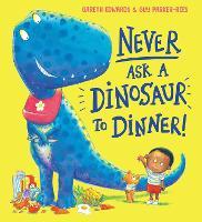 Never Ask a Dinosaur to Dinner (NE) (Paperback)