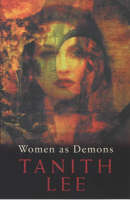 Women as Demons: The Male Perception of Women Through Space and Time (Paperback)