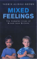 Mixed Feelings: The Complex Lives of Mixed Race Britons (Paperback)