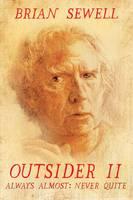 Outsider: II: Always Almost: Never Quite (Hardback)