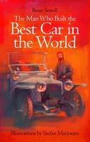 The Man Who Built the Best Car in the World (Hardback)