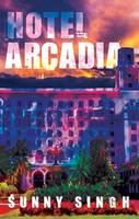 Hotel Arcadia (Hardback)