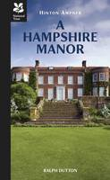 Hinton Ampner: A Hampshire Manor (Paperback)