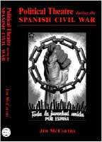 Political Theatre During the Spanish Civil War (Hardback)
