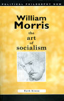 William Morris: The Art of Socialism - Political Philosophy Now (Paperback)