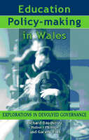 Education Policy-Making in Wales: Explorations in Devolved Governance (Hardback)