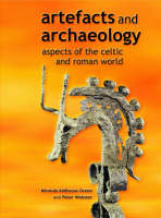 Artefacts and Archaeology: Aspects of the Celtic and Roman World (Hardback)