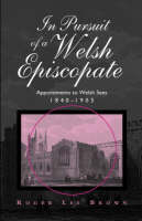 In Pursuit of a Welsh Episcopate (Hardback)