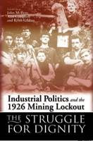 Industrial Politics and the 1926 Mining Lock-out: The Struggle for Dignity (Paperback)