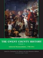 The Gwent County History, Volume 4: Industrial Monmouthshire, 1780-1914 - Gwent County History (Hardback)