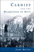 Cardiff and the Marquesses of Bute (Paperback)