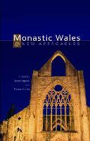 Monastic Wales: New Approaches (Hardback)