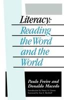 Literacy: Reading the Word and the World (Paperback)