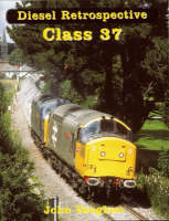 Class 37 - Diesel Retrospective No. 1 (Paperback)