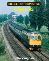 Class 33 - Diesel Retrospective (Hardback)