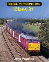 Diesel Retrospective: Class 31 (Hardback)