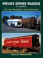 Private Owner Wagons in Colour for the Modeller and Historian (Paperback)