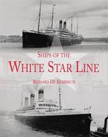 Ships of the White Star Line (Hardback)