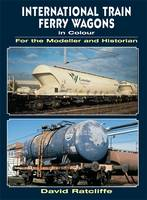 International Train Ferry Wagons in Colour for the Modeller and Historian (Paperback)