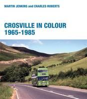 Crosville in Colour 1965 - 1985 (Hardback)