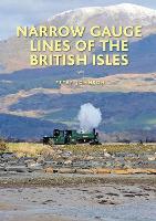 Narrow Gauge Lines of the British Isles (Hardback)