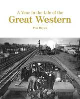 A Year in the Life of the Great Western (Hardback)