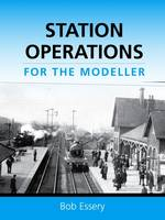 Station Operations for the Modeller (Paperback)