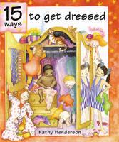 15 Ways to Get Dressed (Paperback)