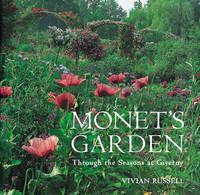 Monet's Garden: Behind the Scenes and Through the Seasons (Hardback)
