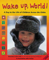Wake up, World!: A Day in the Life Children Around the World (Paperback)