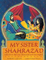 My Sister Shahrazad: Tales from the Arabian Nights (Paperback)