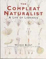 The Compleat Naturalist: A Life of Linnaeus (Hardback)