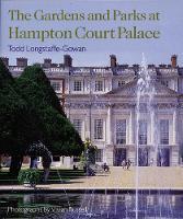 The Gardens and Parks at Hampton Court Palace (Hardback)