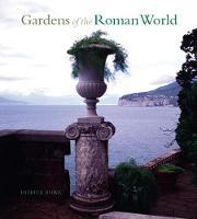 Gardens of the Roman World (Hardback)