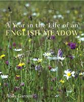 A Year in the Life of an English Meadow - A Year in the Life (Hardback)