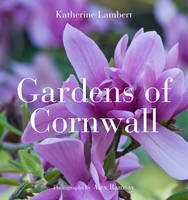 Gardens of Cornwall (Hardback)