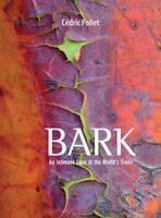 Bark: An Intimate Look at the World's Trees (Hardback)