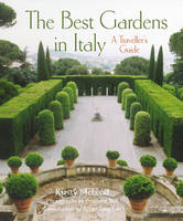 The Best Gardens in Italy: A Traveller's Guide (Hardback)