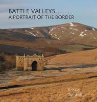 Battle Valleys: A Portrait of the Border (Hardback)
