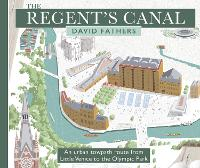 The Regent's Canal: An Urban Towpath Route from Little Venice to the Olympic Park (Paperback)