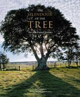 The Splendour of the Tree: An Illustrated History (Hardback)