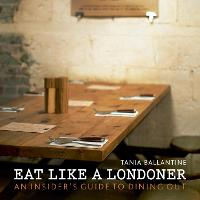 Eat Like a Londoner: An Insider's Guide to Dining Out - London Guides (Paperback)