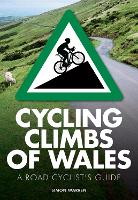 Cycling Climbs of Wales (Paperback)