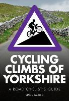 Cycling Climbs of Yorkshire (Paperback)